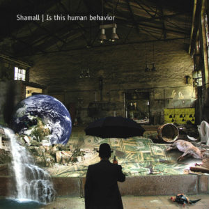 Shamall - Is this human behavior? (2009)