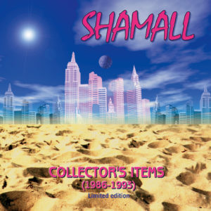 Shamall - Collector's Items (1986 - 1993)