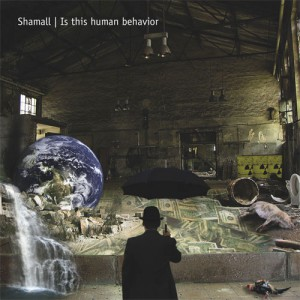 Shamall - Is this human behavior 2 CD